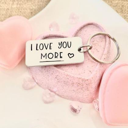 Love You More, Valentine's Day Gift..