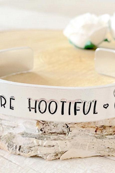 You Are Hootiful, Beautiful, Friend Gift, Gift For Friend, Inspirational, Beauty, For Her, Owl Gift, Cuff, Handstamped, Bangle